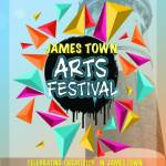 ACT FOR CHANGE PRESENTS THE 3RD ANNUAL JAMES TOWN ARTS FESTIVAL IN APRIL