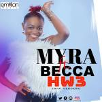 Myra-Hw3 rap version- ft-Becca prod-by-Emklan music(Audio Slide)