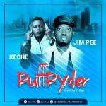 Jim Pee (RuffRyder) ft- Keche-Prod-By-Dr,Ray