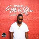 Listen + Watch: Osayo (@Osayomusic) — Me & You (Rony Turn Me Up)