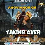 Ahovianoh – Taking Over (Mix. By Jaywatz)