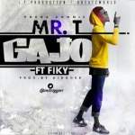 Nii Yaw(A.K.A Mr. T) – Gajo ft Fiky(Prod. By Dikoder)