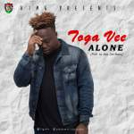 Toga Vee – (Alone) Produced by King One-Beatz (Audio/Video)