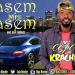 [Music] Kojo Krachie — Asem Mp3 Asem (Prod by Dr RayBeatz)