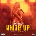 Snowie — Whine Up (Prod by Trig Beatz)