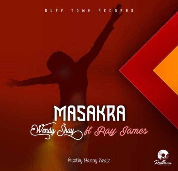 Wendy Shay – Masakra FT Ray James (Prod by Danny Beatz)