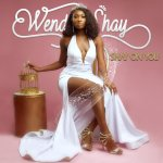 Listen: Wendy Shay – Shay On You (Prod. By Lexiz)