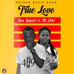 Listen: Real Ghalazy – True Love Ft Mc Vinci