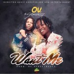 Listen: Ov Ft Stonebwoy – Want Me(StreetBeats)