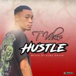 T-Vibes -Hustle-(prod.by.funky)-mixed.by. Almz