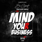 Eno Barony'– Mind Your Business featuring Kofi Mole