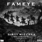 Fameye – Dirty Witches(Prod. By Liquid Beatz)