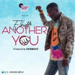 Elkiddo – Another You (Prod by Six30beatz)