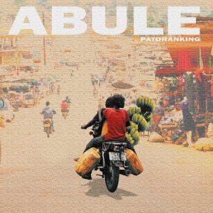 MUSIC: Patoranking – Abule