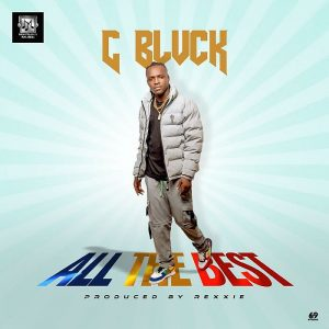 MUSIC: C Blvck – All The Best