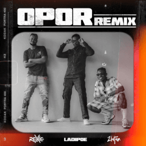 MUSIC: Rexxie ft. Zlatan & Ladipoe – Opor (Remix)