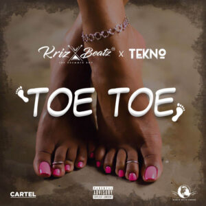 MUSIC: Krizbeatz Ft. Tekno – Toe Toe