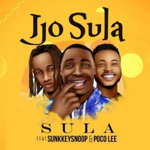 MUSIC: Sula Ft. Poco Lee, Sunkkeysnoop – Ijo Sula