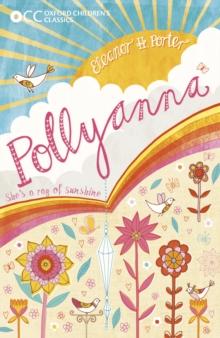 Oxford Children's Classics: Pollyanna: Eleanor Porter ...