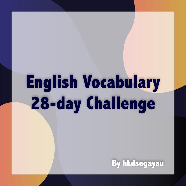English Vocabulary 28-day Challenge by hkdsegayau