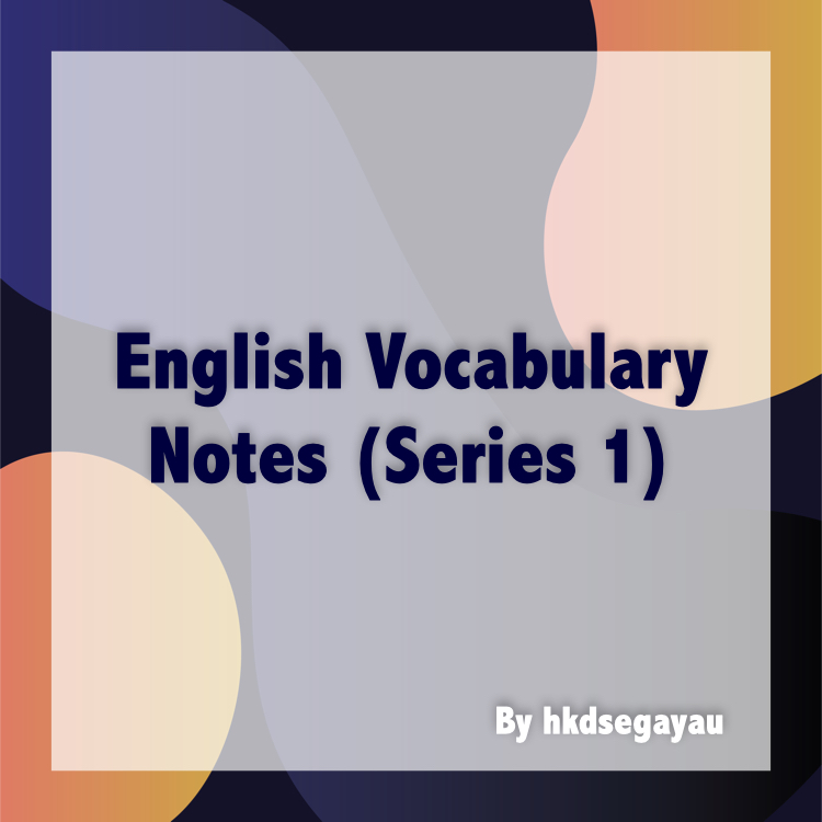 DSE English Vocabulary Notes (Series 1) by hkdsegayau