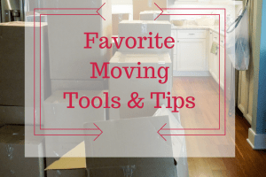 Favorite Moving Tools & Tips