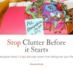 3 steps to stop clutter before it starts!