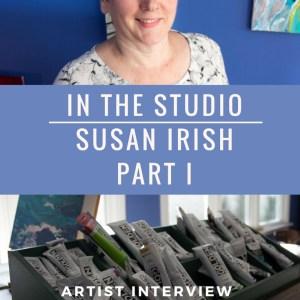 In the Studio with Susan Irish