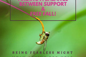 Being Fearless means asking for help