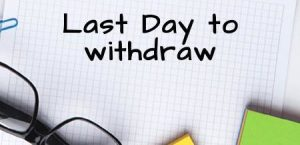 Last Day to WITHDRAW a Class