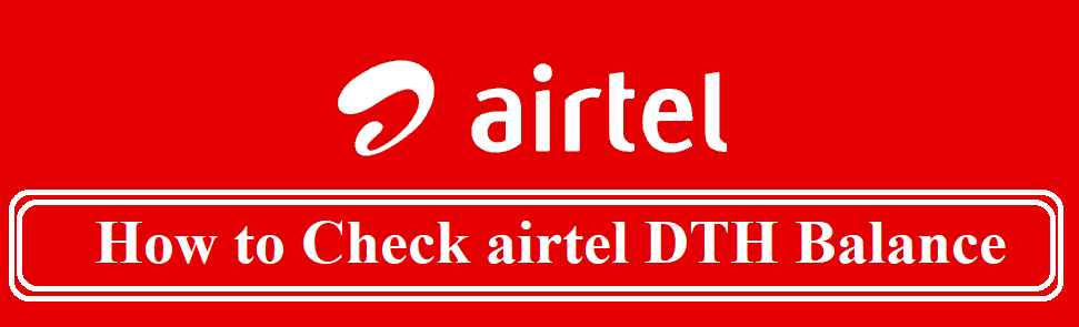 How To Check Airtel DTH Balance