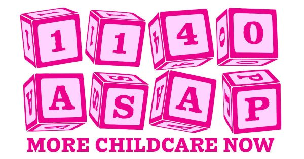 1140 ASAP More Childcare Now