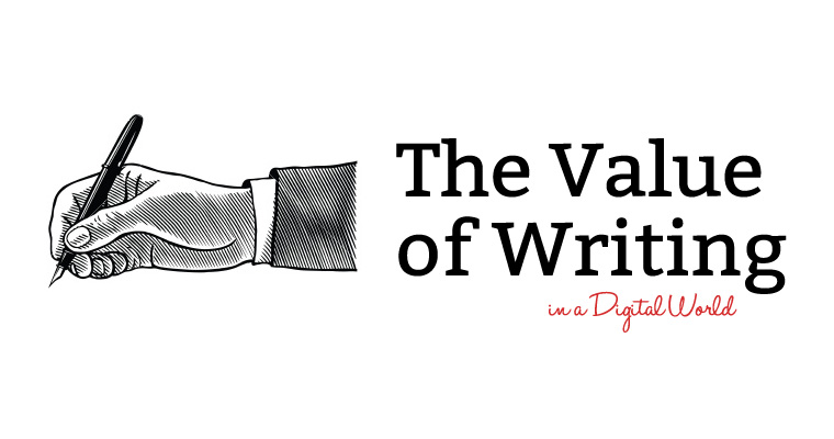 The Value of Writing in a Digital World