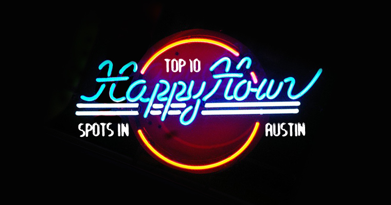 Top 10 Happy Hour Spots in Austin, Texas