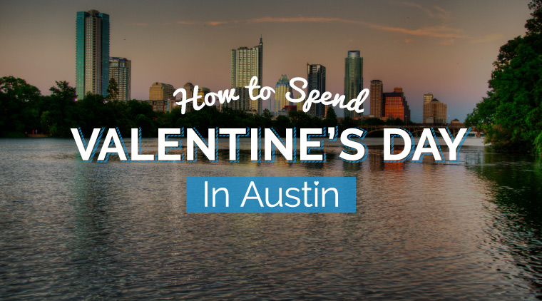 How to Spend Valentine's Day in Austin