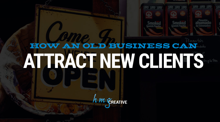 How an Old Business Can Attract New Clients
