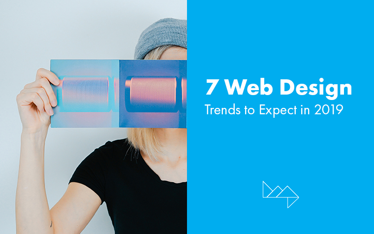 7 Web Design Trends to Expect in 2019