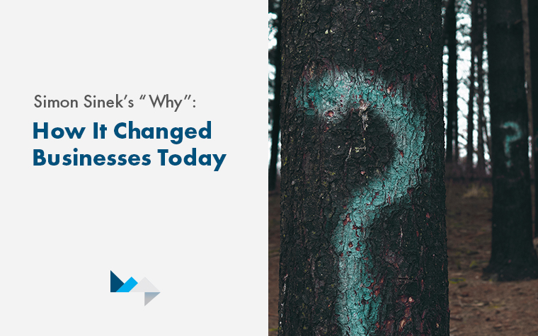 """How Simon Sinek's """"Why"""" Changed Business as We Know It"""
