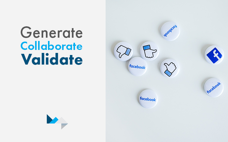 Generate – Collaborate – Validate