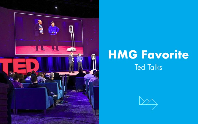 HMG Favorites: Our Top Ted Talks