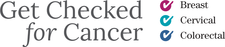 Get Checked for Cancer
