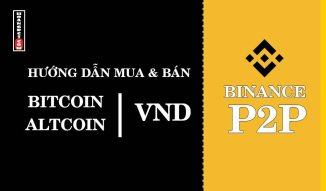 Hướng dẫn mua & bán tiền ảo bằng VNĐ trên Binance P2P web