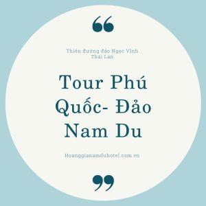 Tour Phu Quoc- dao Nam Du