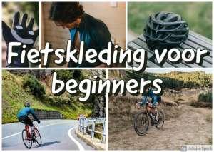 Fietskleding voor beginners