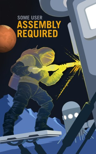 P07-Some-User-Assembly-Required-NASA-Recruitment-Poster-600x[1]