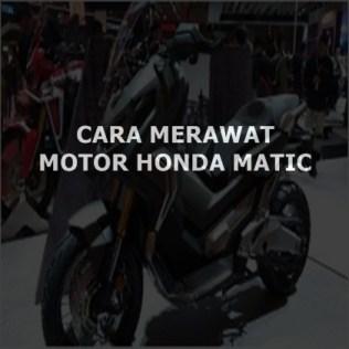 Cara Mudah Merawat Motor Honda Matic Anda