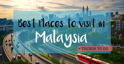best places to visit in Malaysia & things to do