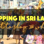 shopping in sri lanka what to buy and where