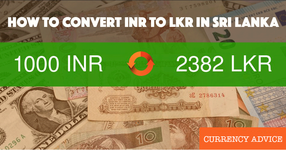 what currency to use in sri lanka - INR to LKR