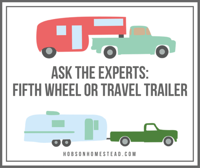 Fifth Wheel or Travel Trailer